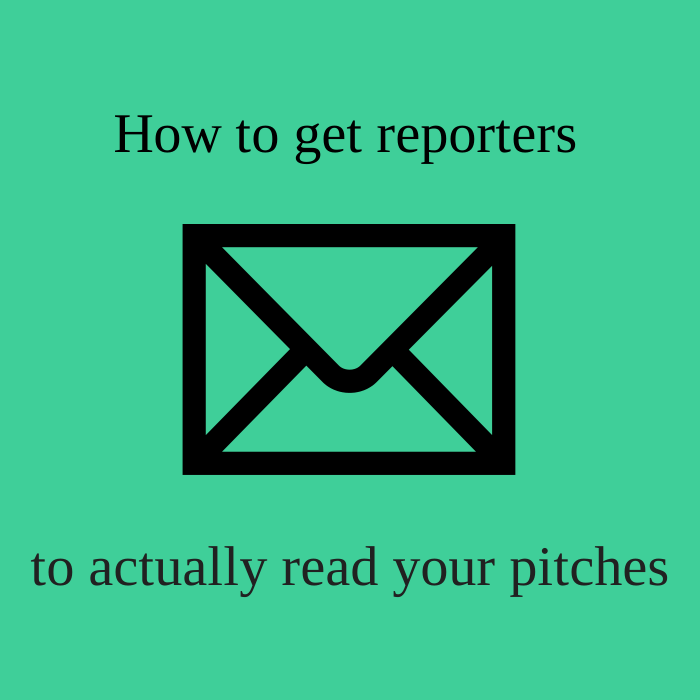 How to get reporters to actually read your pitches