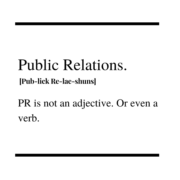 PR is not an adjective. Or even a verb.