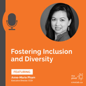 Fostering Inclusion and Diversity, Anne-Marie Pham, Executive Director, CCDI